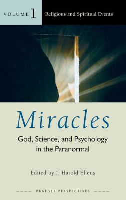 Cover image for Miracles : God, science, and psychology in the paranormal