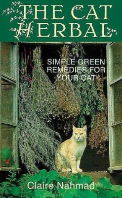 Cover image for The cat herbal : simple green remedies for your cat