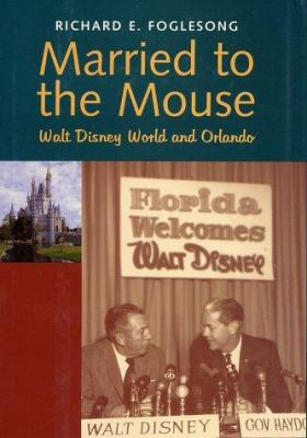 Cover image for Married to the mouse : Walt Disney World and Orlando