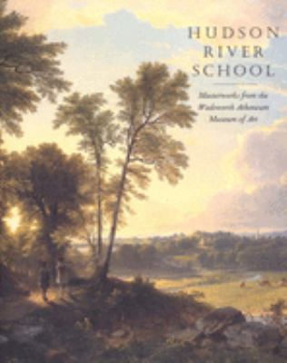 Cover image for Hudson River school : masterworks from the Wadsworth Atheneum Museum of Art