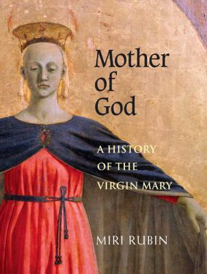 Cover image for Mother of God : a history of the Virgin Mary