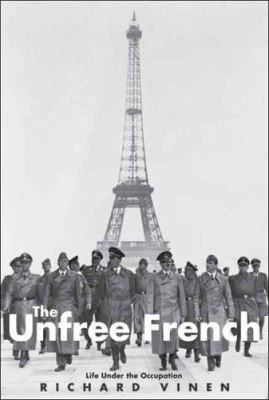 Cover image for The unfree French : life under the occupation