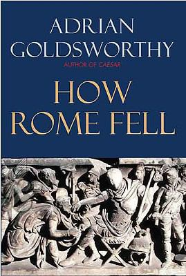 Cover image for How Rome fell : death of a superpower