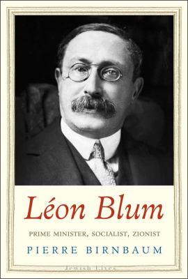 Cover image for Léon Blum : prime minister, socialist, zionist