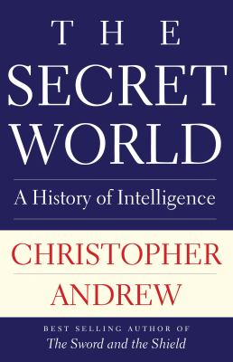 Cover image for The secret world : a history of intelligence