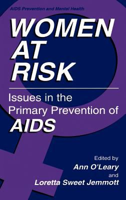 Cover image for Women at risk: issues in the primary prevention of AIDS
