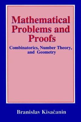 Cover image for Mathematical problems and proofs : combinatorics, number theory, and geometry
