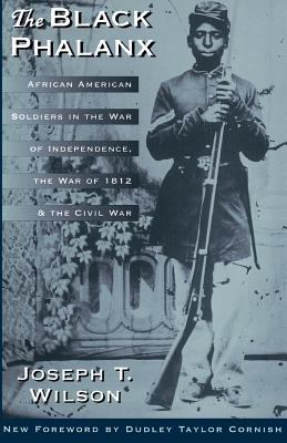 Cover image for The Black phalanx : African American soldiers in the War of Independence, the War of 1812, and the Civil War