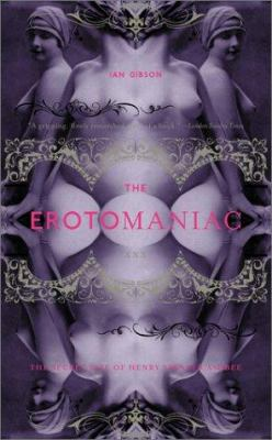 Cover image for The erotomaniac : the secret life of Henry Spencer Ashbee