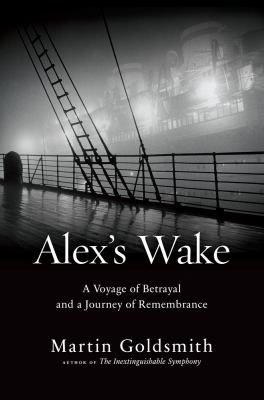 Cover image for Alex's wake : a voyage of betrayal and a journey of remembrance