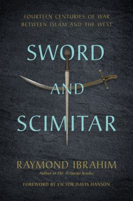 Cover image for Sword and scimitar : fourteen centuries of war between Islam and the west