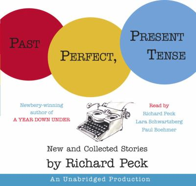 Cover image for Past perfect, present tense [new and collected stories]