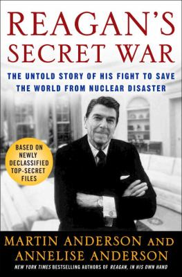 Cover image for Reagan's secret war : the untold story of his fight to save the world from nuclear disaster