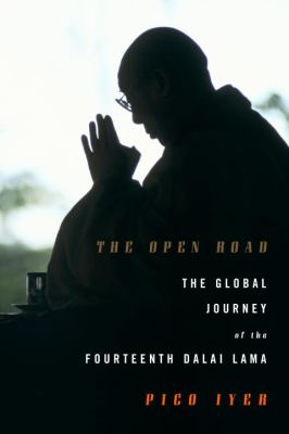 Cover image for The open road : the global journey of the fourteenth Dalai Lama