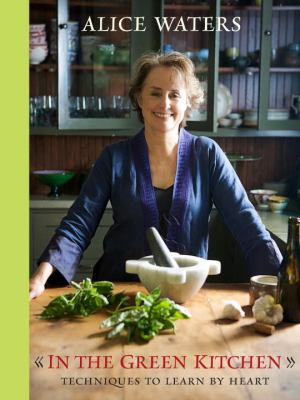 Cover image for In the green kitchen : techniques to learn by heart