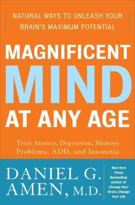 Cover image for Magnificent mind at any age : natural ways to unleash your brain's maximum potential