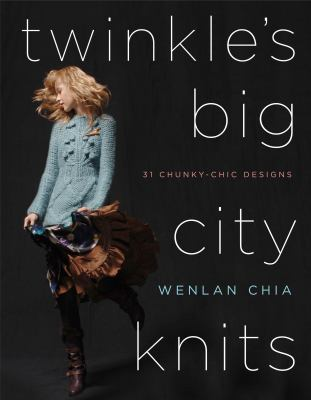 Cover image for Twinkle's big city knits : thirty-one chunky-chic designs
