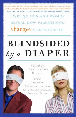 Cover image for Blindsided by a diaper : over 30 men and women reveal how parenthood changes a relationship