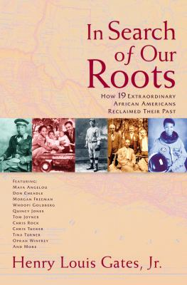 Cover image for In search of our roots : how 19 extraordinary African Americans reclaimed their past