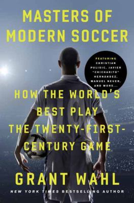 Cover image for Masters of modern soccer : how the world's best play the twenty-first-century game
