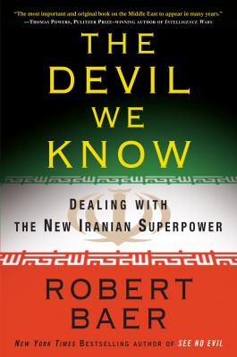 Cover image for The devil we know : dealing with the new Iranian superpower