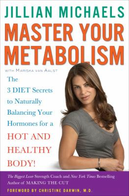 Cover image for Master your metabolism : the 3 diet secrets to naturally balancing your hormones for a hot and healthy body!