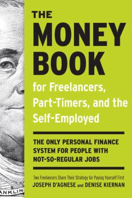 Cover image for The money book for freelancers, part-timers, and the self-employed : the only personal finance system for people with not-so-regular jobs