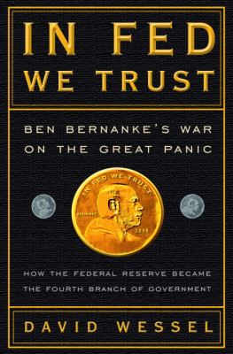 Cover image for In Fed we trust : Ben Bernanke's war on the great panic