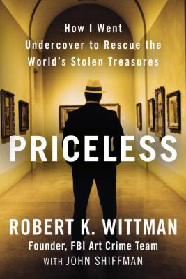 Cover image for Priceless : how I went undercover to rescue the world's stolen treasures