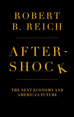 Cover image for Aftershock : the next economy and America's future