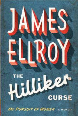 Cover image for The Hilliker curse : my pursuit of women