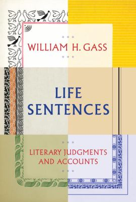 Cover image for Life sentences : literary judgments and accounts