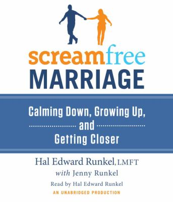 Cover image for Screamfree marriage calming down, growing up, and getting closer