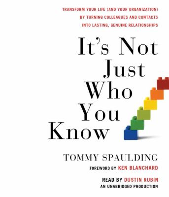Cover image for It's not just who you know [transform your life (and your organization) by turning colleagues and contacts into lasting, genuine relationships]