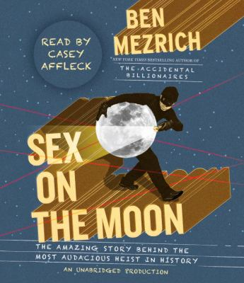 Cover image for Sex on the moon the amazing story behind the most audacious heist in history