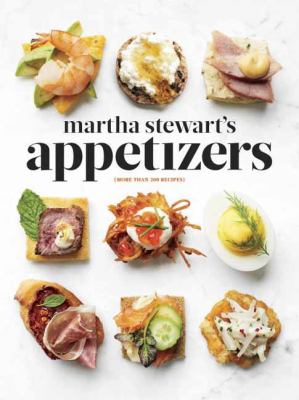 Cover image for Martha Stewart's appetizers : 200 recipes for dips, spreads, snacks, small plates, and other delicious hors d'oeuvres, plus 30 cocktails.