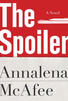Cover image for The spoiler : a novel