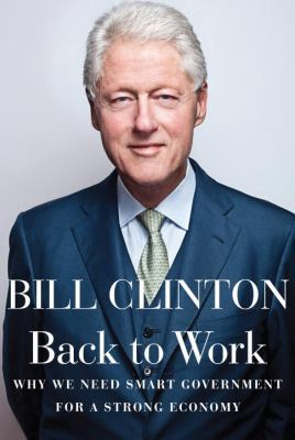 Cover image for Back to work : why we need smart government for a strong economy