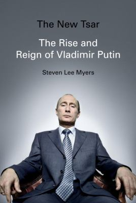 Cover image for The new tsar : the rise and reign of Vladimir Putin