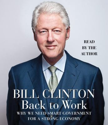 Cover image for Back to work [why we need smart government for a strong economy]