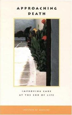 Cover image for Approaching death : improving care at the end of life