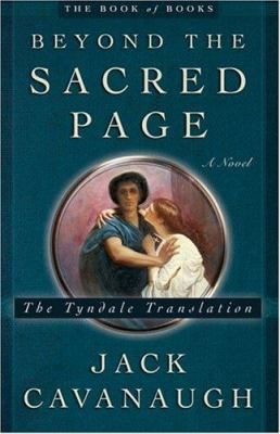 Cover image for Beyond the sacred page : a novel : the Tyndale translation