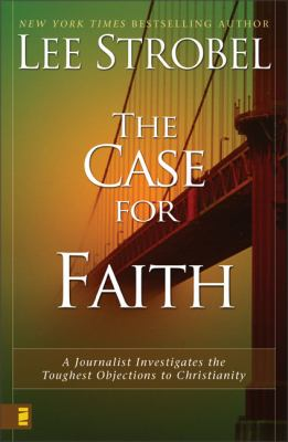 Cover image for The case for faith : a journalist investigates the toughest objections to Christianity
