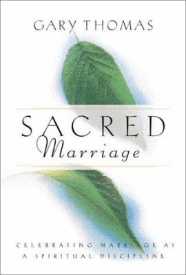 Cover image for Sacred marriage : what if God designed marriage to make us holy more than to make us happy?