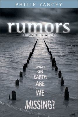 Cover image for Rumors of another world : what on earth are we missing?