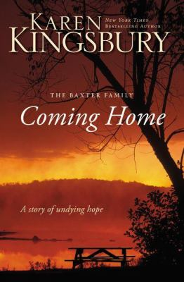 Cover image for Coming home : the Baxter family : a story of undying hope
