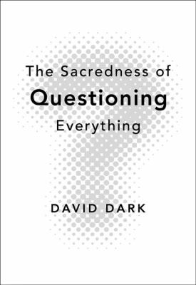 Cover image for The sacredness of questioning everything
