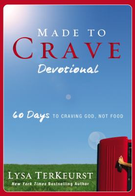 Cover image for Made to crave devotional : 60 days to craving God, not food