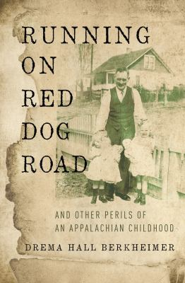 Cover image for Running on Red Dog Road : and other perils of an Appalachian childhood