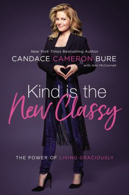 Cover image for Kind is the new classy : the power of living graciously